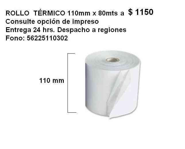 VENDO ROLLOS TÉRMICOS 110mmx80m $ 1150 Fono +56942254611