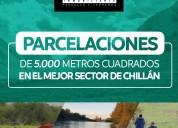 Parcelas de 5.000 mts2 en el mejor sector de chillÁn