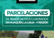 Parcelas de 30.000 mts2 en huaquÉn - la ligua
