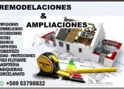 Remodelaciones & ampliaciones 953798832
