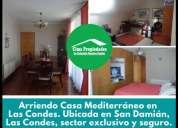 Arriendo casa mediterraneo las condes 3 dormitorios 800 m2